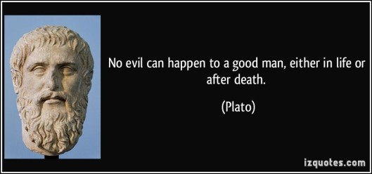 quote-no-evil-can-happen-to-a-good-man-either-in-life-or-after-death-plato-146437